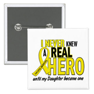 Sarcoma NEVER KNEW A HERO 2 Daughter 15 Cm Square Badge