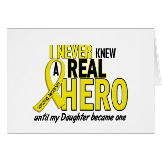 Sarcoma NEVER KNEW A HERO 2 Daughter Greeting Card