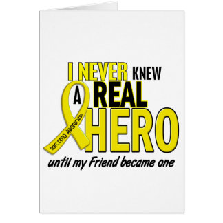 Sarcoma NEVER KNEW A HERO 2 Friend Card