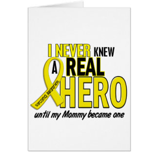 Sarcoma NEVER KNEW A HERO 2 Mommy Greeting Card