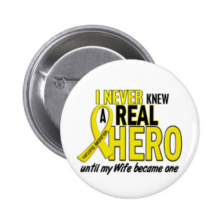 Sarcoma NEVER KNEW A HERO 2 Wife 6 Cm Round Badge