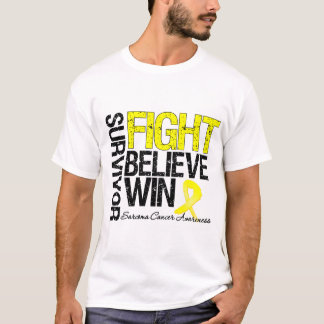 Sarcoma Survivor Fight Believe Win Motto T-Shirt