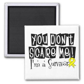Sarcoma Survivor You Don't Scare Me Magnets