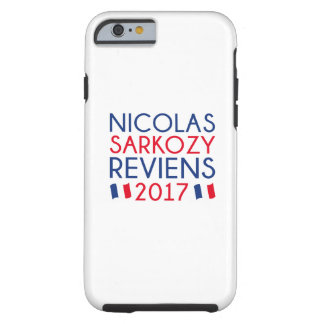Sarkozy Reviens 2017 Tough iPhone 6 Case