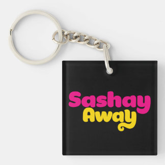 Sashay Away. Key Ring