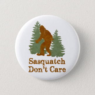 Sasquatch Don't Care 6 Cm Round Badge