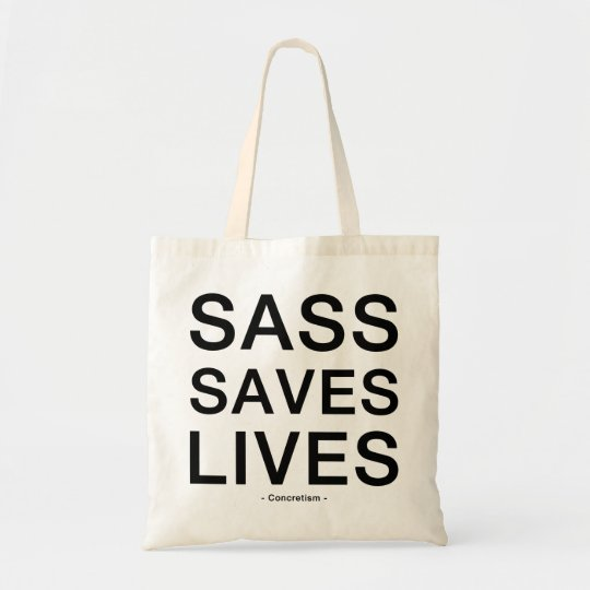 Sass Saves Lives Tote