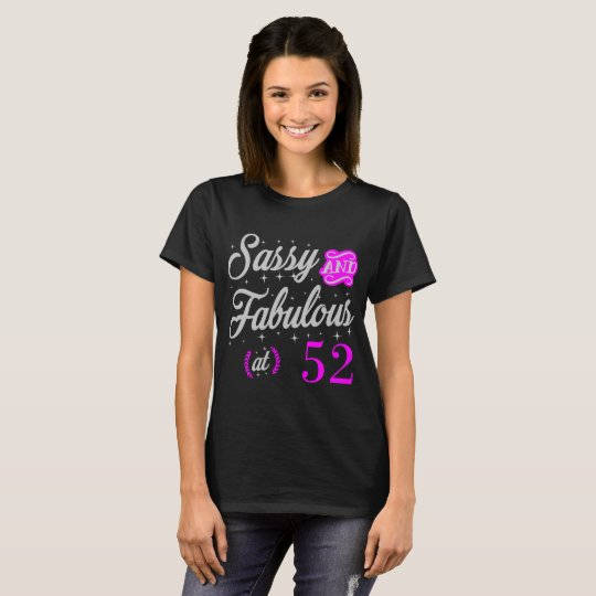 SASSY AND FABULOUS AT 52 T-Shirt