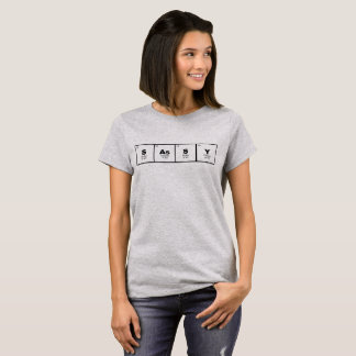 """Sassy"" periodic table of elements nerd 3 T-Shirt"