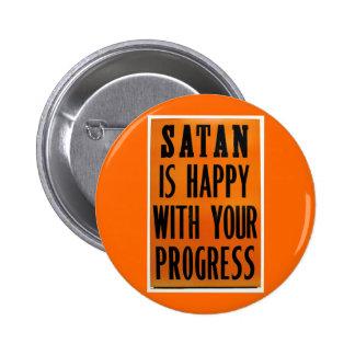 Satan Is Happy With Your Progress 6 Cm Round Badge