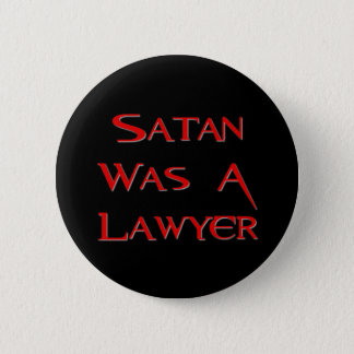 Satan Was A Lawyer 6 Cm Round Badge
