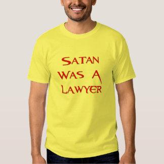 Satan Was A Lawyer Tee Shirt