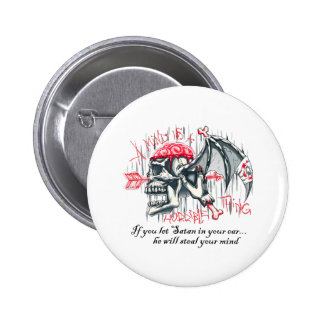 SATAN WILL STEAL YOUR MIND 6 CM ROUND BADGE