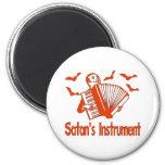 Satan's Instrument Refrigerator Magnet