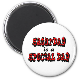Saturday is a Special Day 6 Cm Round Magnet