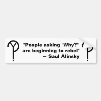 Saul Alinsky Why? Bumper Sticker