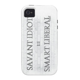 Savant Idiot Smart Liberal iPhone 4 Covers