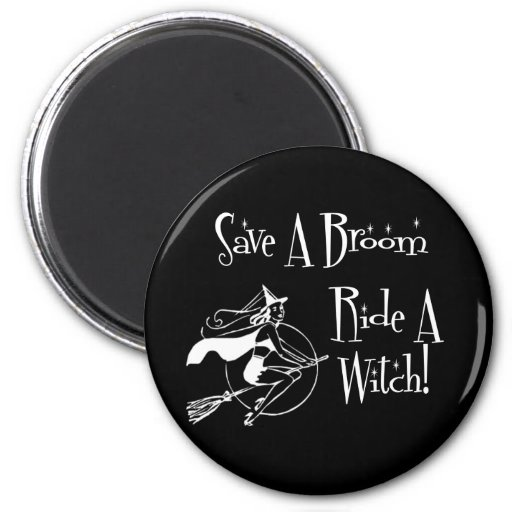 Save A broom... Magnets