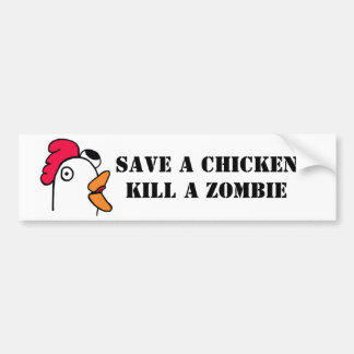 Save A Chicken Kill A Zombie Bumper Sticker