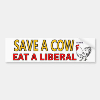 Save a Cow, Eat a liberal Bumper Sticker