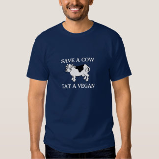 Save a cow - Eat a vegan (white text) T-shirts