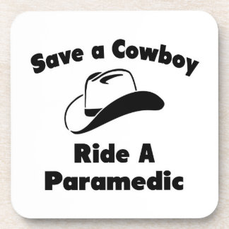Save a Cowboy .. Ride a Paramedic Drink Coaster