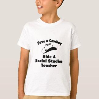 Save a Cowboy .. Ride a Social Studies Teacher T-Shirt