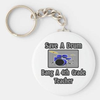 Save a Drum...Bang a 4th Grade Teacher Basic Round Button Key Ring