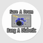 Save a Drum...Bang a Diabetic Round Stickers