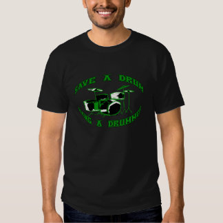 Save a Drum - Bang a Drummer in green T-Shirt