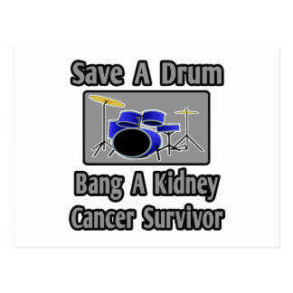 Save a Drum...Bang a Kidney Cancer Survivor Post Card