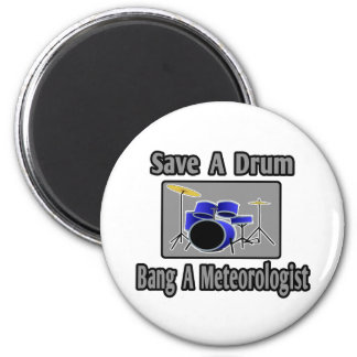 Save a Drum...Bang a Meteorologist Magnets