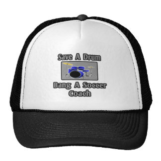 Save a Drum...Bang a Soccer Coach Trucker Hat