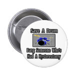 Save a Drum...Bang Someone...Hysterectomy 6 Cm Round Badge
