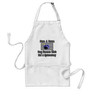 Save a Drum...Bang Someone...Hysterectomy Standard Apron