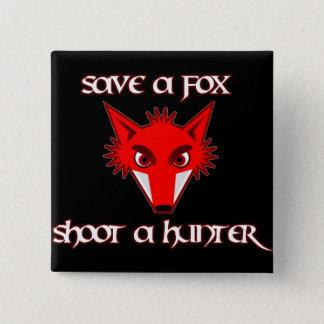 Save a fox - shoot a hunter 15 cm square badge