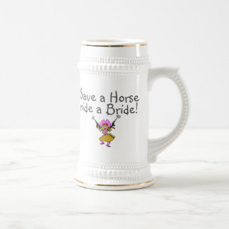 Save a Horse Ride a Bride Beer Steins