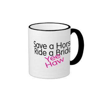 Save A Horse Ride A Bride Yee Haw Mugs