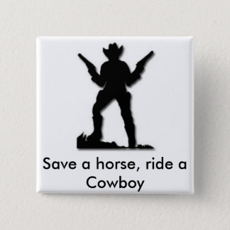 Save a horse, ride a Cowboy 15 Cm Square Badge