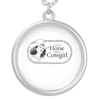 Save a horse. Ride a cowgirl. Round Pendant Necklace