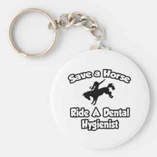 Save a Horse, Ride a Dental Hygienist Key Ring