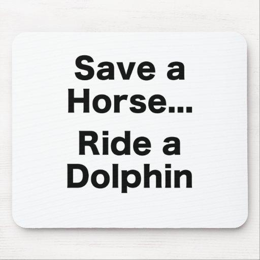 Save a Horse... Ride a Dolphin Mousepad