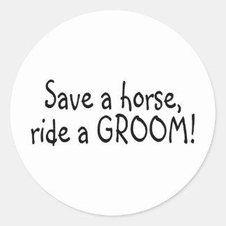 Save a Horse Ride a Groom Round Sticker