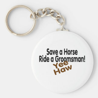 Save A Horse Ride A Groomsman Yee Haw Key Ring
