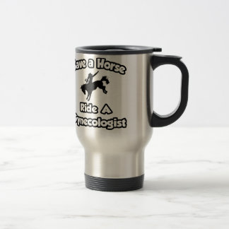 Save a Horse .. Ride a Gynaecologist Stainless Steel Travel Mug
