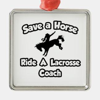 Save a Horse .. Ride a Lacrosse Coach Christmas Ornament