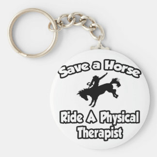 Save a Horse, Ride a Physical Therapist Basic Round Button Key Ring