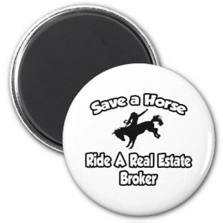 Save a Horse Ride a Real Estate Broker Fridge Magnet