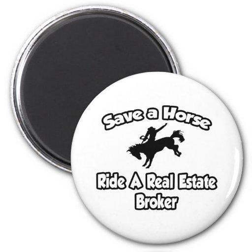 Save a Horse, Ride a Real Estate Broker Fridge Magnet