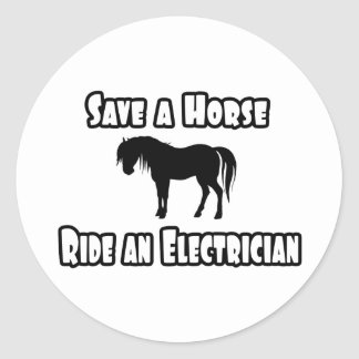 Save a Horse, Ride an Electrician Round Stickers